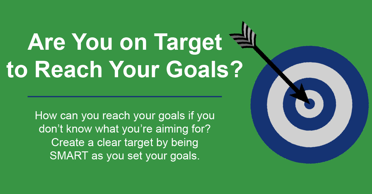 Are You on Target to Reach Your Goals?